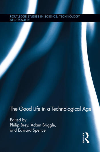 The Good Life in a Technological Age book cover