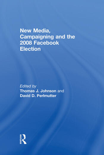 New Media, Campaigning and the 2008 Facebook Election book cover