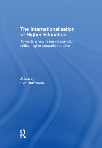 The Internationalisation of Higher Education Towards a new research agenda in critical higher education studies book cover