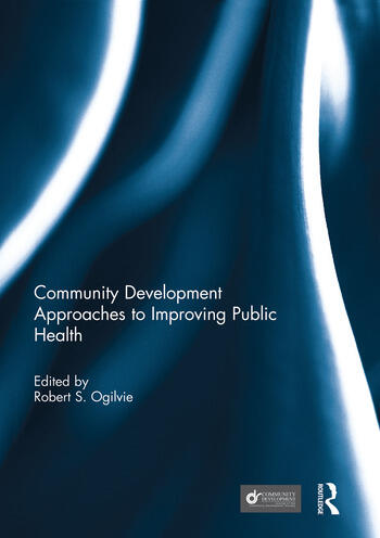 Community Development Approaches to Improving Public Health book cover