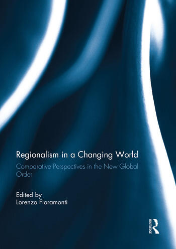 Regionalism in a Changing World Comparative Perspectives in the New Global order book cover