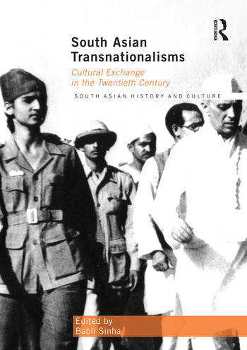 South Asian Transnationalisms Cultural Exchange in the Twentieth Century book cover