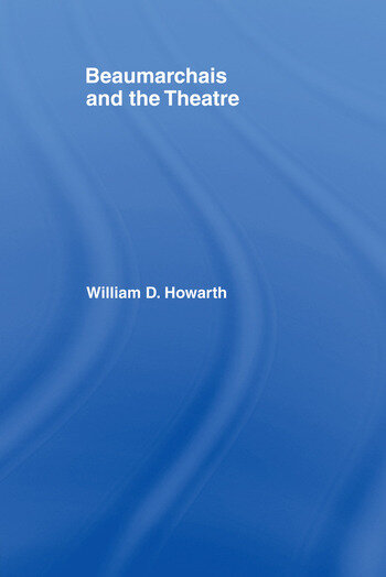 Beaumarchais and the Theatre book cover