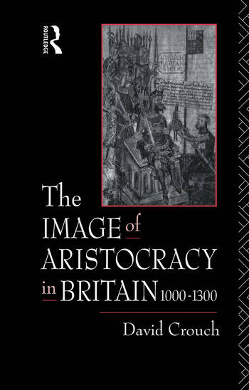 The Image of Aristocracy In Britain, 1000-1300 book cover