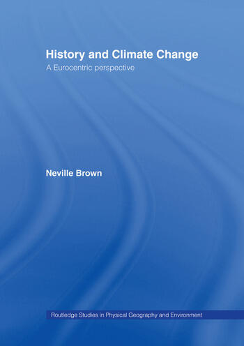 History and Climate Change A Eurocentric Perspective book cover
