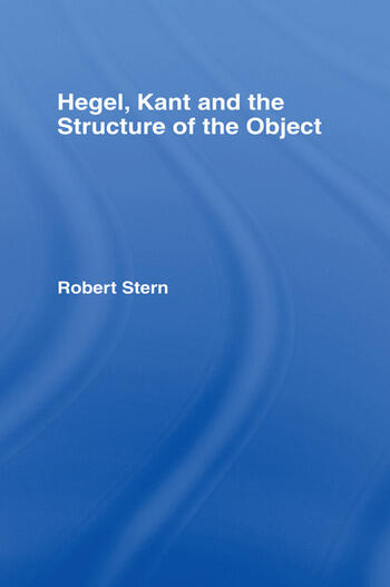 Hegel, Kant and the Structure of the Object book cover