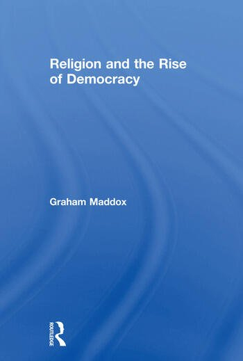 Religion and the Rise of Democracy book cover