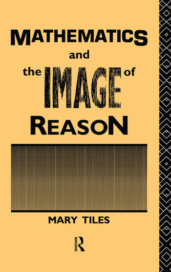 Mathematics and the Image of Reason book cover