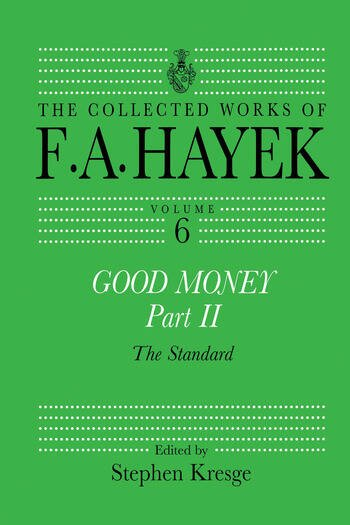 Good Money, Part II Volume Six of the Collected Works of F.A. Hayek book cover