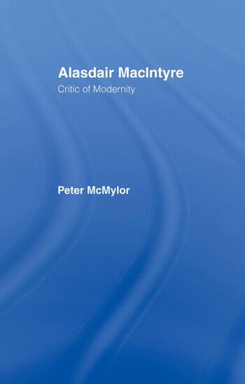 Alasdair MacIntyre Critic of Modernity book cover