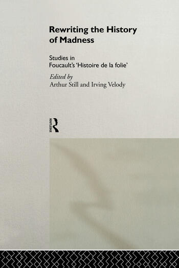 Rewriting the History of Madness Studies in Foucault's `Histoire de la Folie' book cover