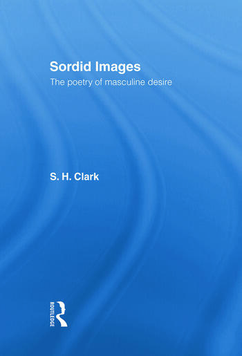 Sordid Images The Poetry of Masculine Desire book cover
