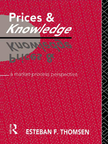 Prices and Knowledge A Market-Process Perspective book cover