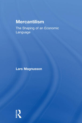 Mercantilism The Shaping of an Economic Language book cover