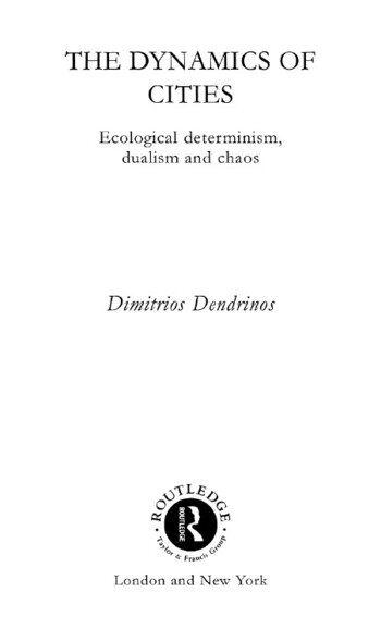 The Dynamics of Cities Ecological Determinism, Dualism and Chaos book cover
