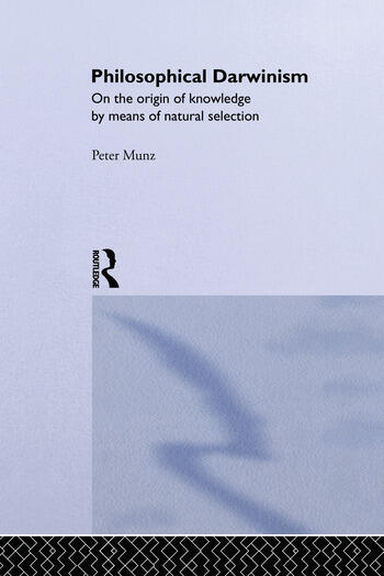 Philosophical Darwinism On the Origin of Knowledge by Means of Natural Selection book cover