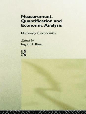 Measurement, Quantification and Economic Analysis Numeracy in Economics book cover