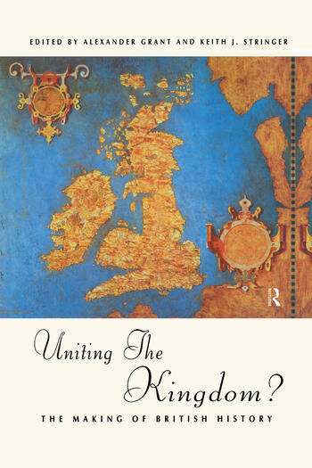 Uniting the Kingdom? The Making of British History book cover