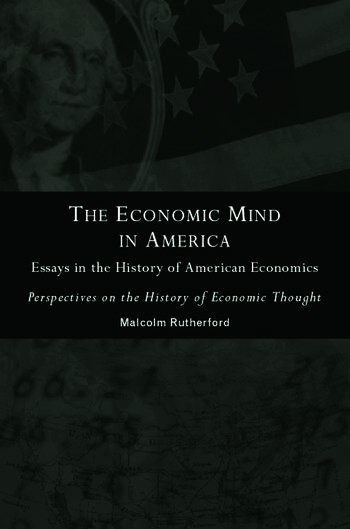 The Economic Mind in America Essays in the History of American Economics book cover