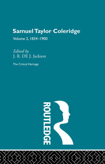 Samuel Taylor Coleridge The Critical Heritage Volume 2 1834-1900 book cover