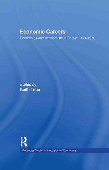 Economic Careers Economics and Economists in Britain 1930-1970 book cover