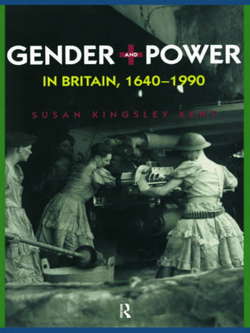 Gender and Power in Britain 1640-1990 book cover