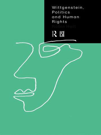 Wittgenstein, Politics and Human Rights book cover