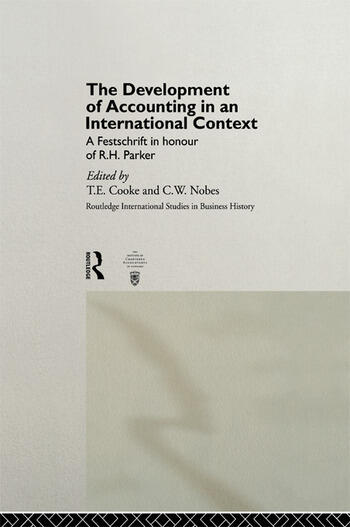 The Development of Accounting in an International Context A Festschrift in Honour of R. H. Parker book cover