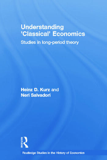 Understanding 'Classical' Economics Studies in Long Period Theory book cover