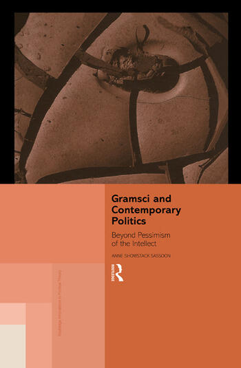 Gramsci and Contemporary Politics Beyond Pessimism of the Intellect book cover