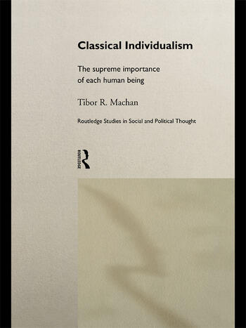 Classical Individualism The Supreme Importance of Each Human Being book cover