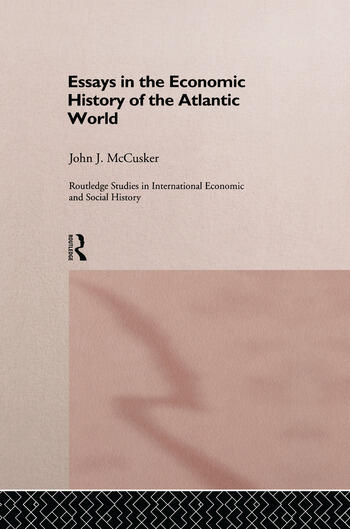 Essays in the Economic History of the Atlantic World book cover