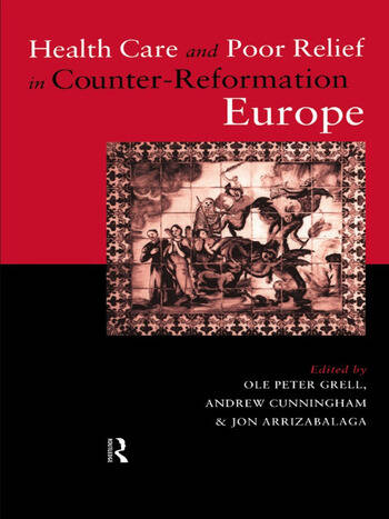 Health Care and Poor Relief in Counter-Reformation Europe book cover