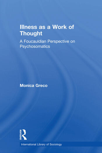 Illness as a Work of Thought A Foucauldian Perspective on Psychosomatics book cover