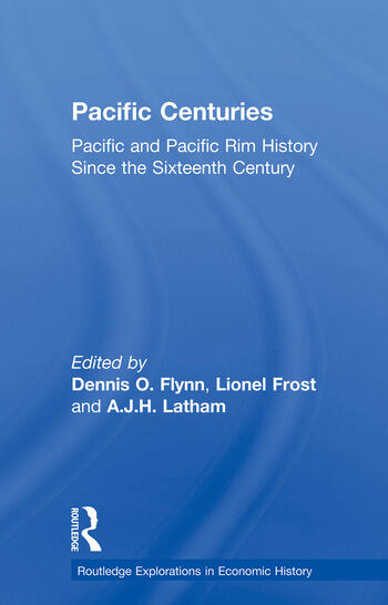 Pacific Centuries Pacific and Pacific Rim Economic History Since the 16th Century book cover