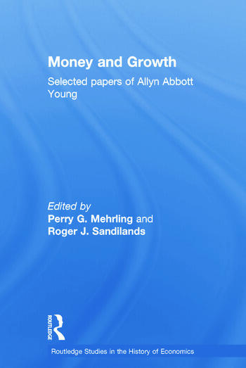 Money and Growth Selected Papers of Allyn Abbott Young book cover