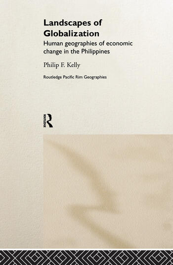 Landscapes of Globalization Human Geographies of Economic Change in the Philippines book cover