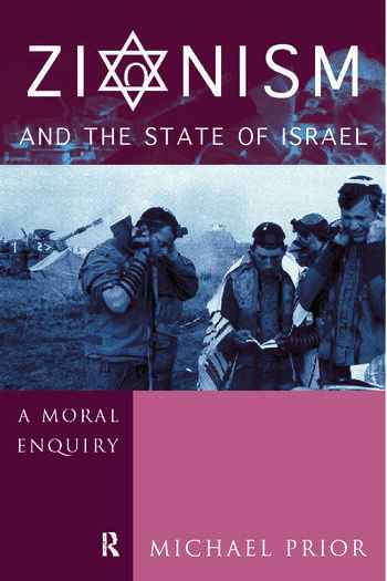 Zionism and the State of Israel A Moral Inquiry book cover