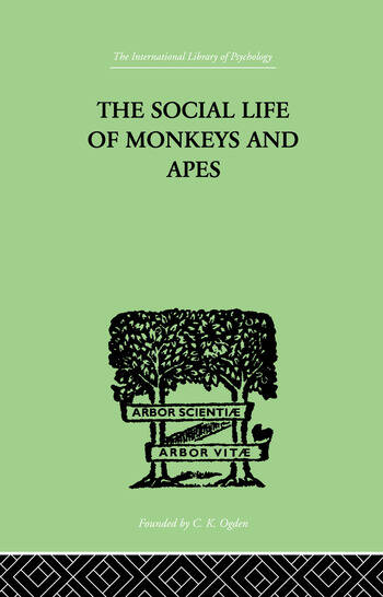 The Social Life Of Monkeys And Apes book cover