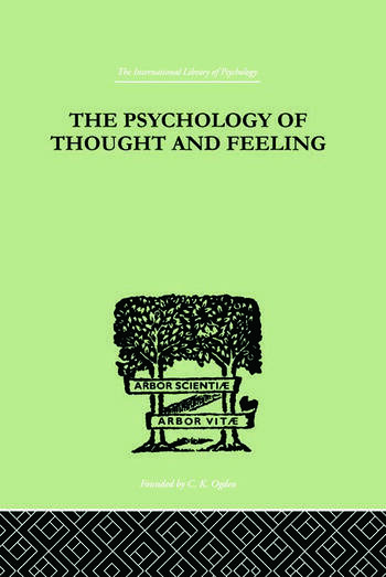 The Psychology Of Thought And Feeling A Conservative Interpretation of Results in Modern Psychology book cover