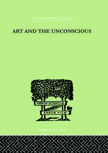 Art And The Unconscious A Psychological Approach to a Problem of Philosophy book cover
