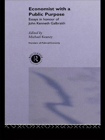 Economist With a Public Purpose Essays in Honour of John Kenneth Galbraith book cover