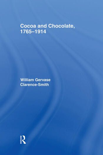 Cocoa and Chocolate, 1765-1914 book cover