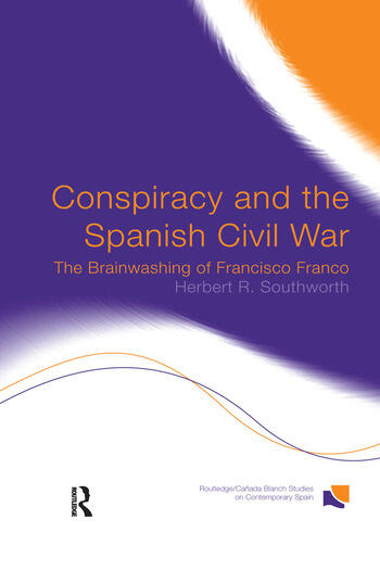 Conspiracy and the Spanish Civil War The Brainwashing of Francisco Franco book cover