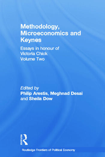 Methodology, Microeconomics and Keynes Essays in Honour of Victoria Chick, Volume 2 book cover