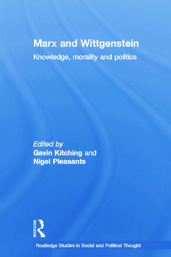Marx and Wittgenstein Knowledge, Morality and Politics book cover