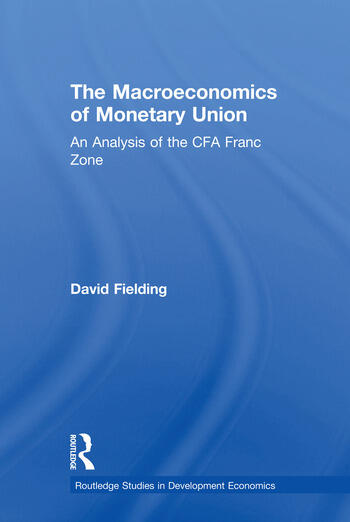 The Macroeconomics of Monetary Union An Analysis of the CFA Franc Zone book cover