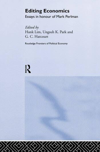 Editing Economics Essays In Honour Of Mark Perlman  Crc Press Book Editing Economics Essays In Honour Of Mark Perlman
