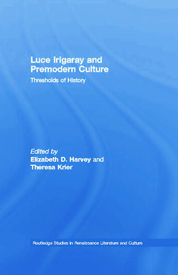 Luce Irigaray and Premodern Culture Thresholds of History book cover