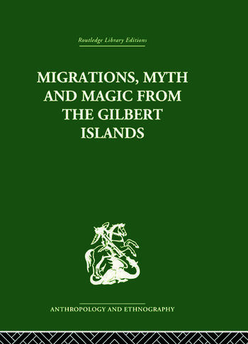 Migrations, Myth and Magic from the Gilbert Islands Early Writings of Sir Arthur Grimble book cover